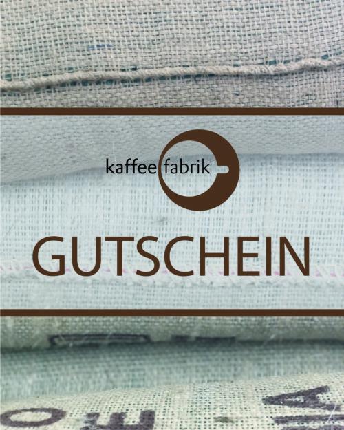 Kaffeefabrik – Gutschein <br> <br>